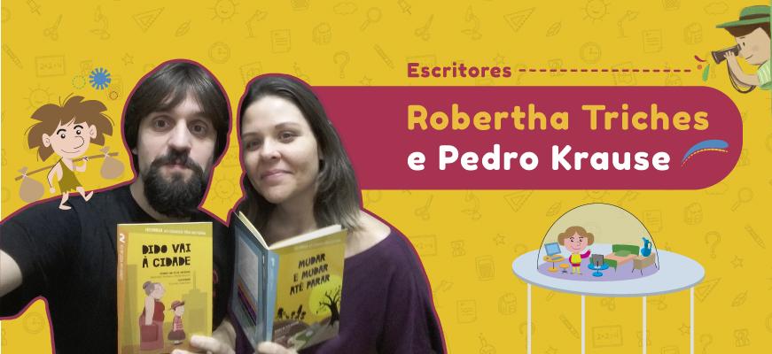 Entrevista com Robertha Triches e Pedro Krause